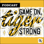 Podcast: Game On, Tiger Strong