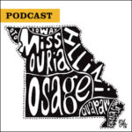 Podcast: Missouri map showing historical lands of Native American tribes Osage, Chickasaw, Quapaw, Illini, Missouria, Ioway, Oto
