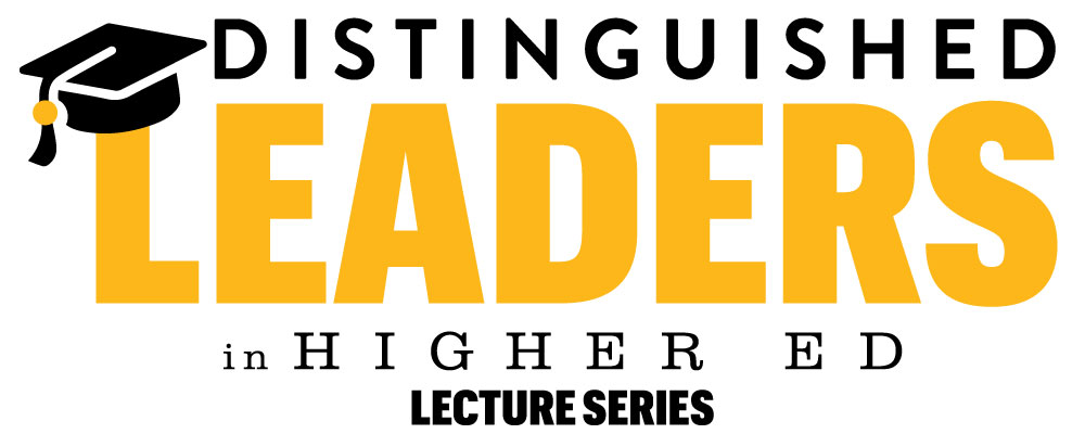 Distinguished Leaders in Higher Education Lecture Series