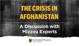 The Crisis in Afghanistan: A Discussion with Mizzou Experts
